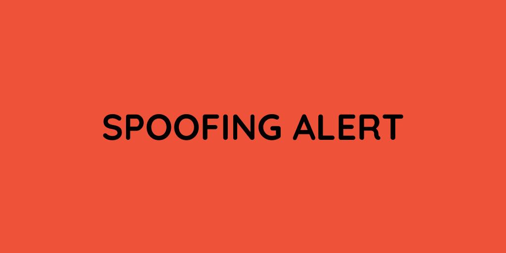 Spoofing alert!
